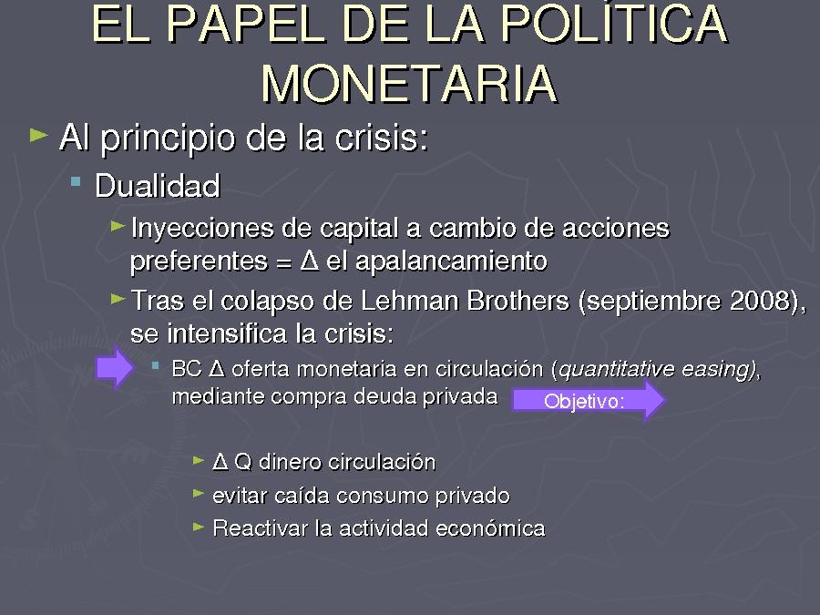 O contexto adecuado: as políticas monetarias e orzamentarias